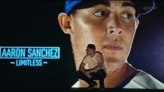 Limitless: The Aaron Sanchez Story