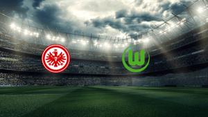 Wolfsburg vs. Eintracht Frankfurt